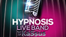 Hypnosis Live Band suivi de Kassus Dj Resident Moods