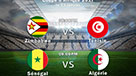 DIFFUSION DU MATCH:Tunisie VS Zimbabwe/Sénégal VS Algérie