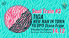 SOUL TRAIN Chapter 3 Tiga & New Man In Town