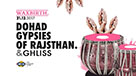 Concert : Dohad Gypsies of Rajsthan // Ghliss